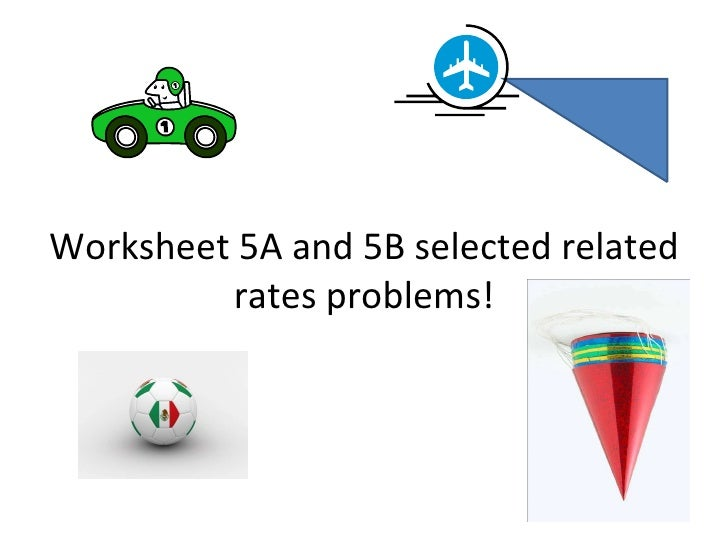 Worksheet 5A and 5B selected related rates problems!