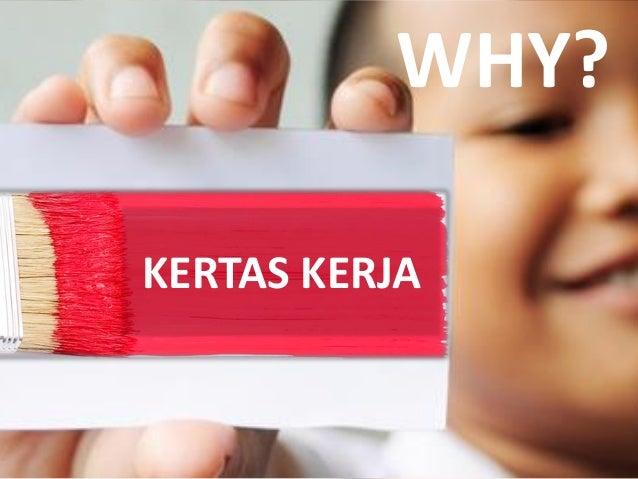 WHY? KERTAS KERJA