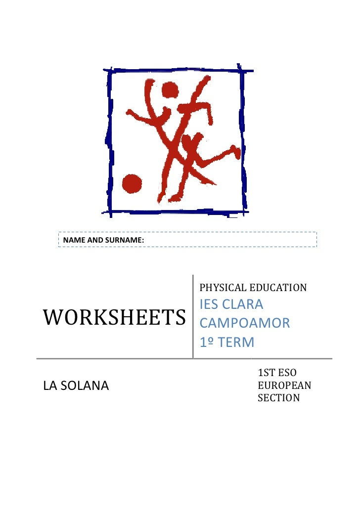 WORKSHEETSPHYSICAL EDUCATIONIES CLARA CAMPOAMOR1º TERMLA SOLANA1ST ESO EUROPEAN SECTIONNAME AND SURNAME: 1185545739775<br ...