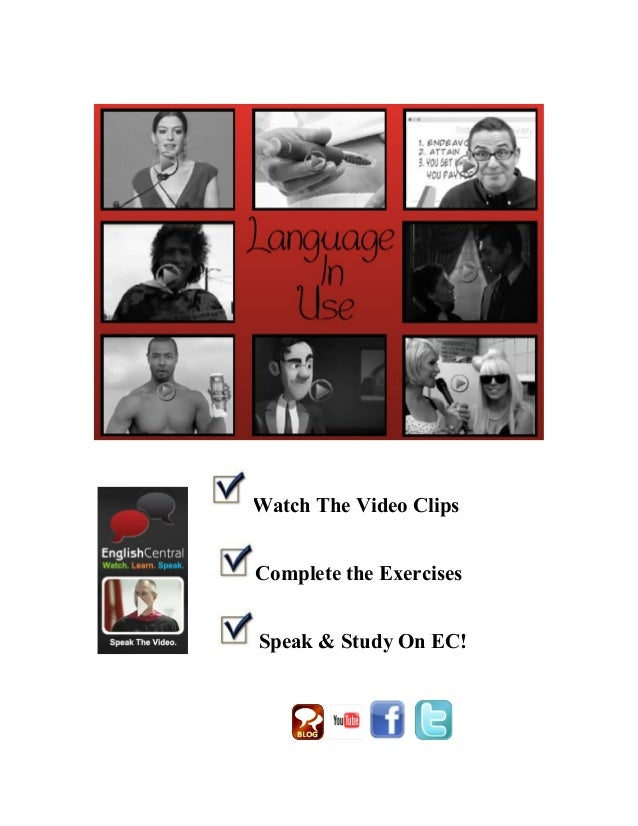 Watch The Video Clips Complete the Exercises Speak & Study On EC!