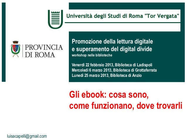 Promozione della lettura digitalee superamento del digital divideworkshop nelle bibliotecheVenerdì 22 febbraio 2013, Bibli...