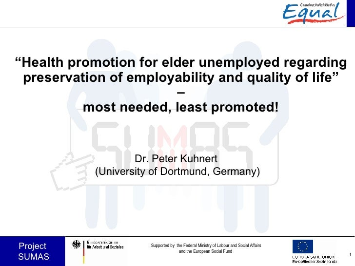 """"""" Health promotion for elder unemployed regarding preservation of employability and quality of life""""  –  most needed, leas..."""