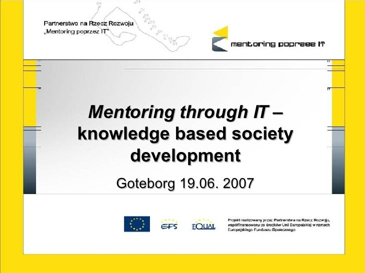 Mentoring through IT  – knowledge based society development Goteborg 19.06. 2007