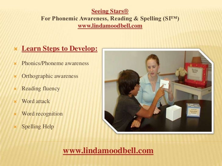 Seeing Stars®<br />For Phonemic Awareness, Reading & Spelling (SI™)<br />www.lindamoodbell.com<br />Learn Steps to Develop...