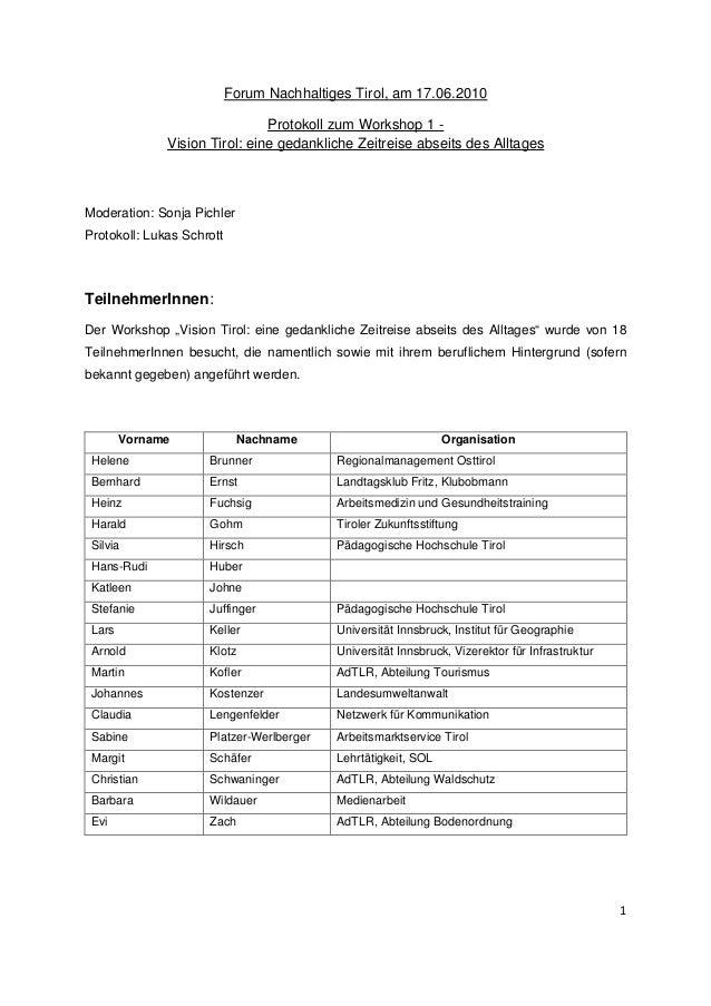 1 Forum Nachhaltiges Tirol, am 17.06.2010 Protokoll zum Workshop 1 - Vision Tirol: eine gedankliche Zeitreise abseits des ...