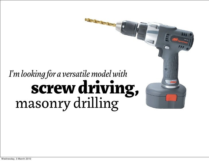 I'm looking for a versatile model with                       screw driving,           masonry drilling   Wednesday, 3 Marc...