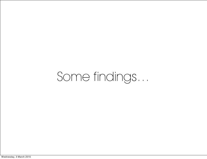 Some findings…     Wednesday, 3 March 2010