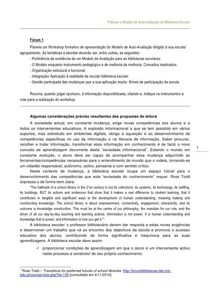 Práticas e Modelo de Auto-avaliação da Biblioteca Escolar       Fórum 1      Planeie um Workshop formativo de apresentação...