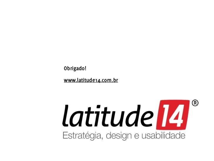 Obrigado!www.latitude14.com.br