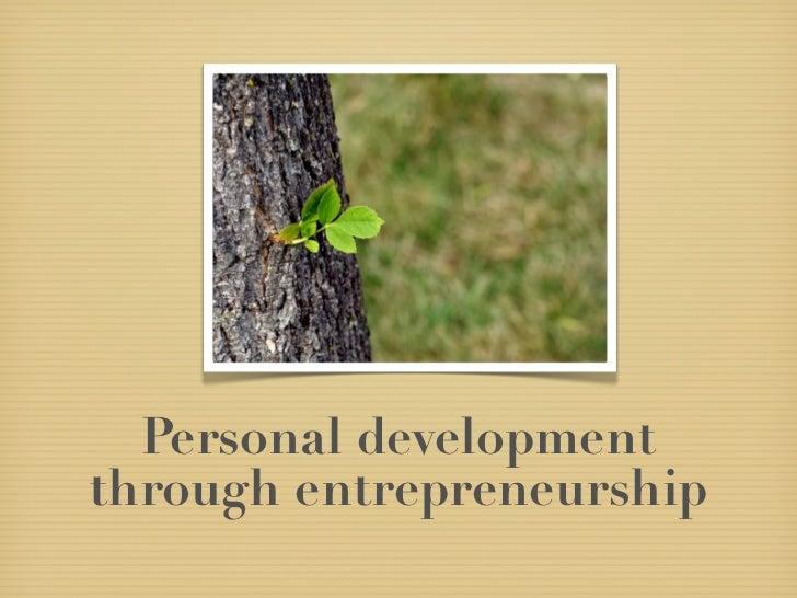 Personal developmentthrough entrepreneurship