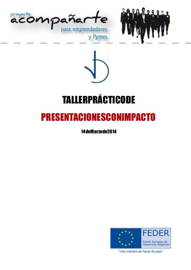 D.FranciscoJavierDuarteMedina ConsultorOrganizacionalyFormadorEmpresarial TALLERPRÁCTICODE PRESENTACIONESCONIMPACTO 14deMa...