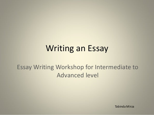 advanced level essays Essay advanced level sample, writing an essay essay writing workshop for intermediate to advanced level tabinda mirza.