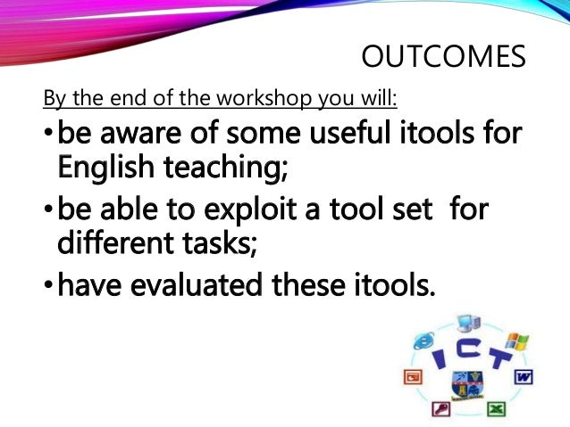 Workshop - USING THE ITOOLS FOR ENGLISH TEACHING