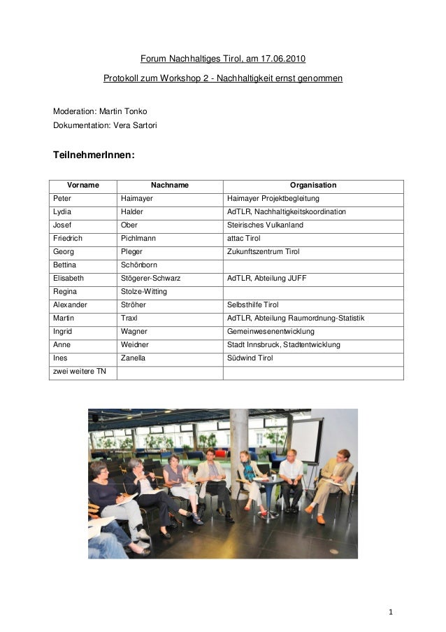 1 Forum Nachhaltiges Tirol, am 17.06.2010 Protokoll zum Workshop 2 - Nachhaltigkeit ernst genommen Moderation: Martin Tonk...