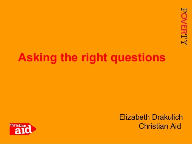 1 Elizabeth Drakulich Christian Aid Asking the right questions