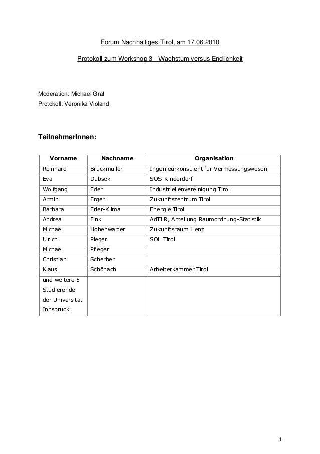 1 Forum Nachhaltiges Tirol, am 17.06.2010 Protokoll zum Workshop 3 - Wachstum versus Endlichkeit Moderation: Michael Graf ...