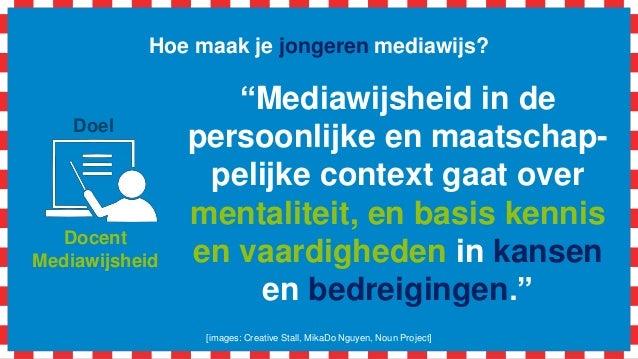 """Hoe maak je jongeren mediawijs? [images: Creative Stall, MikaDo Nguyen, Noun Project] Docent Mediawijsheid Doel """"Mediawijs..."""