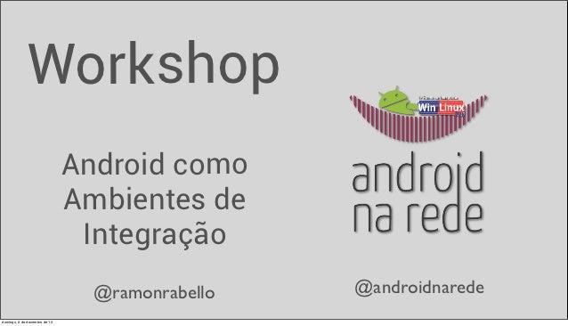 Workshop                               Android como                               Ambientes de                            ...