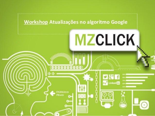 Workshop Atualizações no algoritmo Google