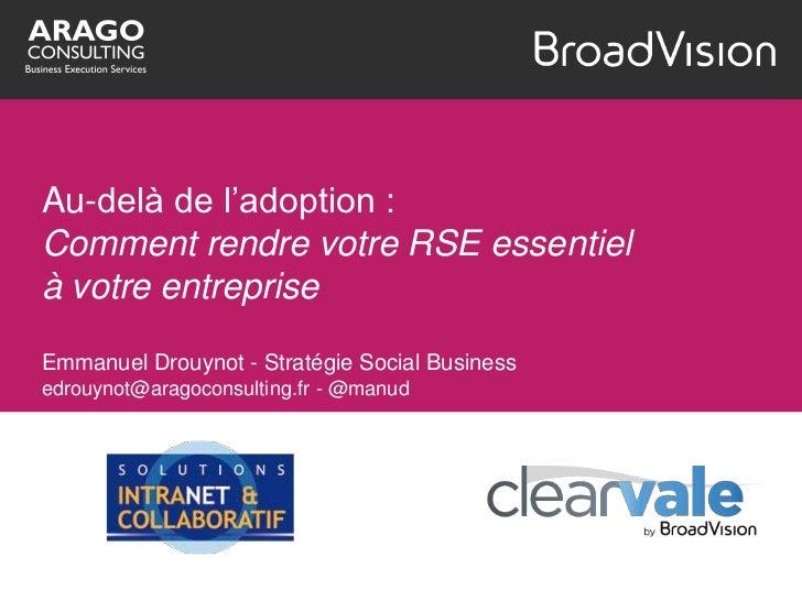 Au-delà de l'adoption :Comment rendre votre RSE essentielà votre entrepriseEmmanuel Drouynot - Stratégie Social Businessed...