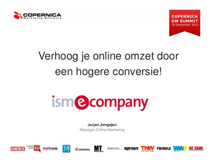 Verhoog je online omzet door   een hogere conversie!           Jurjen Jongejan        Manager Online Marketing