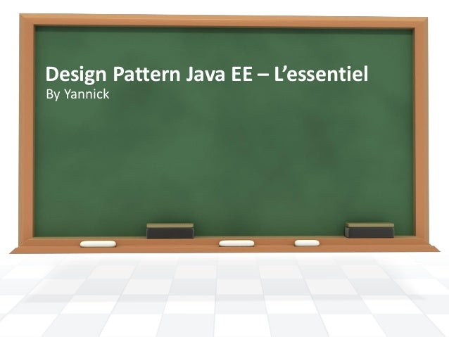 Design Pattern Java EE – L'essentiel By Yannick