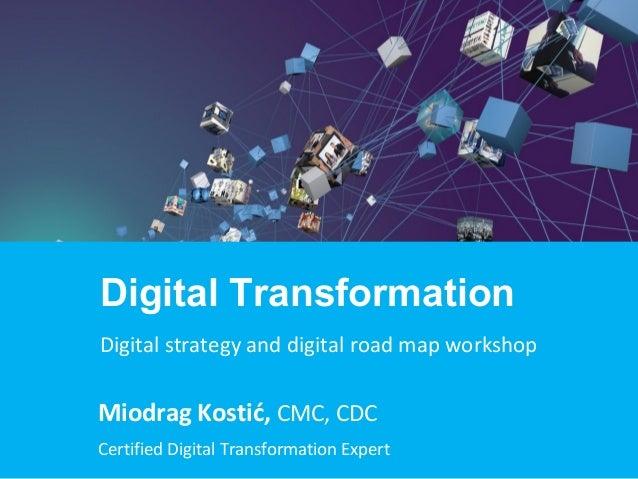 Miodrag Kostić, CMC, CDC Certified Digital Transformation Expert Digital Transformation Digital strategy and digital road ...