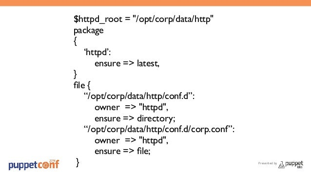 """Presented by  $httpd_root = """"/opt/corp/data/http""""  package  {  'httpd':  ensure => latest,  }  file {  """"/opt/corp/data/htt..."""
