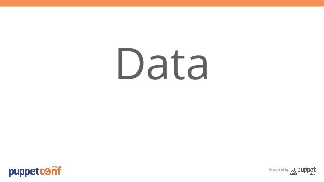 Presented by  Data
