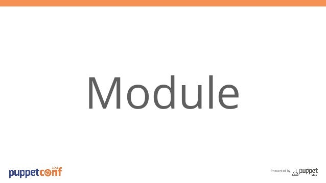Presented by  Module