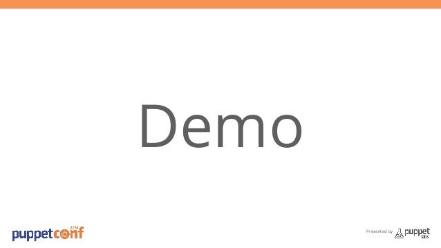 Presented by  Demo