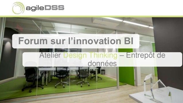 Forum sur l'innovation BI Atelier Design Thinking – Entrepôt de données