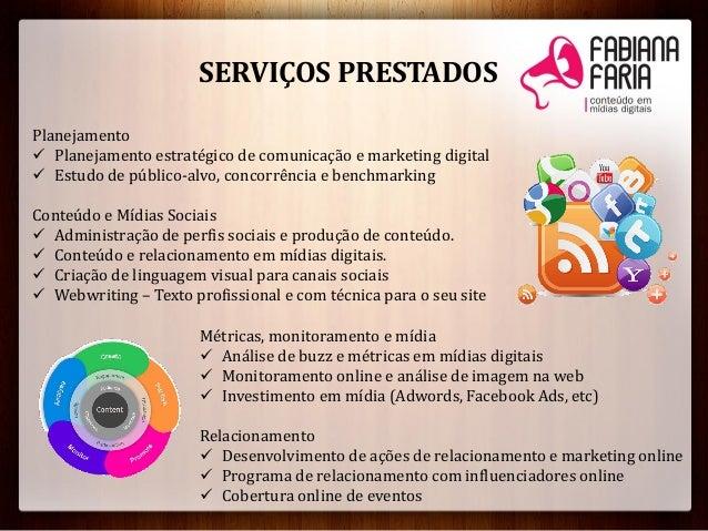 SERVIÇOS PRESTADOSPlanejamento Planejamento estratégico de comunicação e marketing digital Estudo de público-alvo, conco...