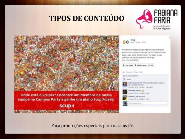 Faça promoções especiais para os seus fãsTIPOS DE CONTEÚDO