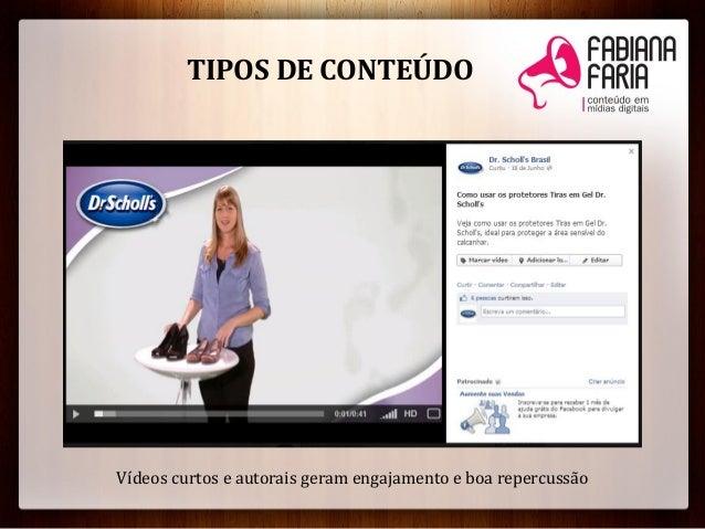 Vídeos curtos e autorais geram engajamento e boa repercussãoTIPOS DE CONTEÚDO