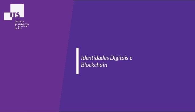 Identidades Digitais e Blockchain