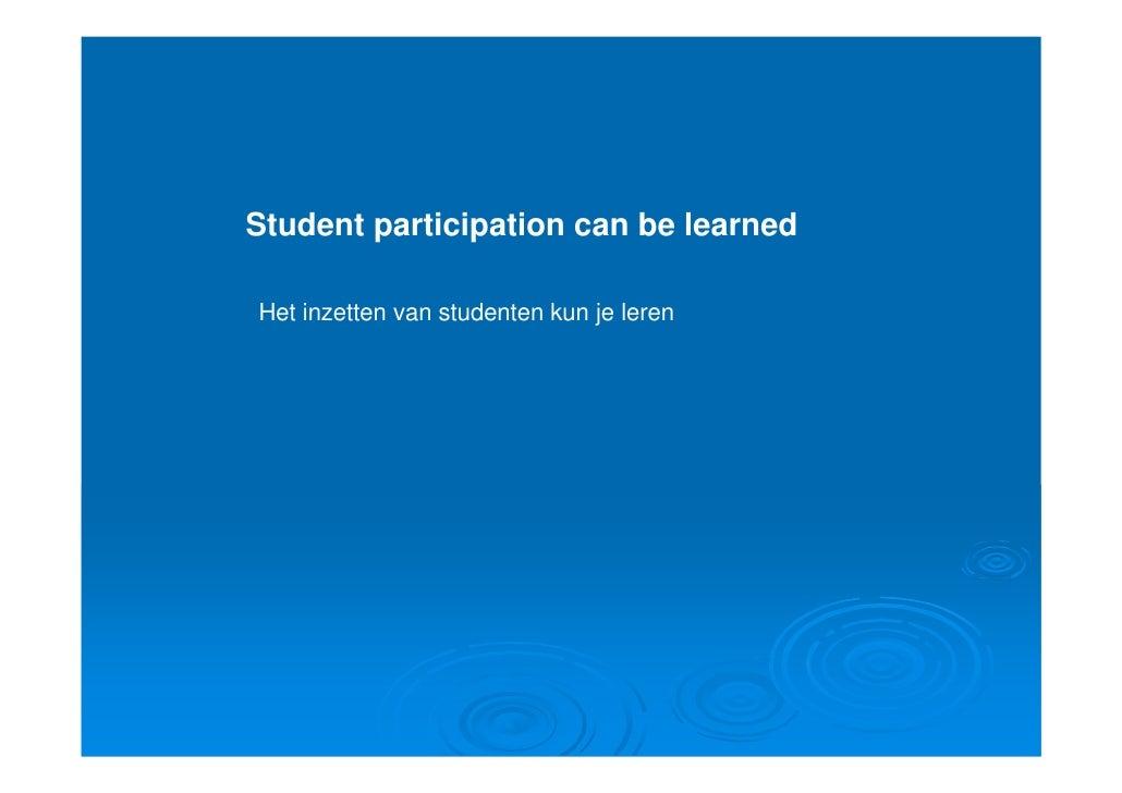 Student participation can be learned  Het inzetten van studenten kun je leren