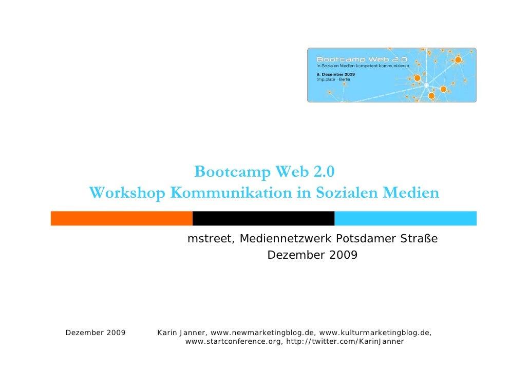 Bootcamp Web 2.0 Workshop Kommunikation in Sozialen Medien  mstreet, Mediennetzwerk Potsdamer Straße Dezember 2009
