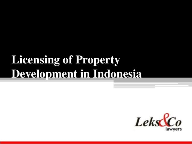 Licensing of PropertyDevelopment in Indonesia