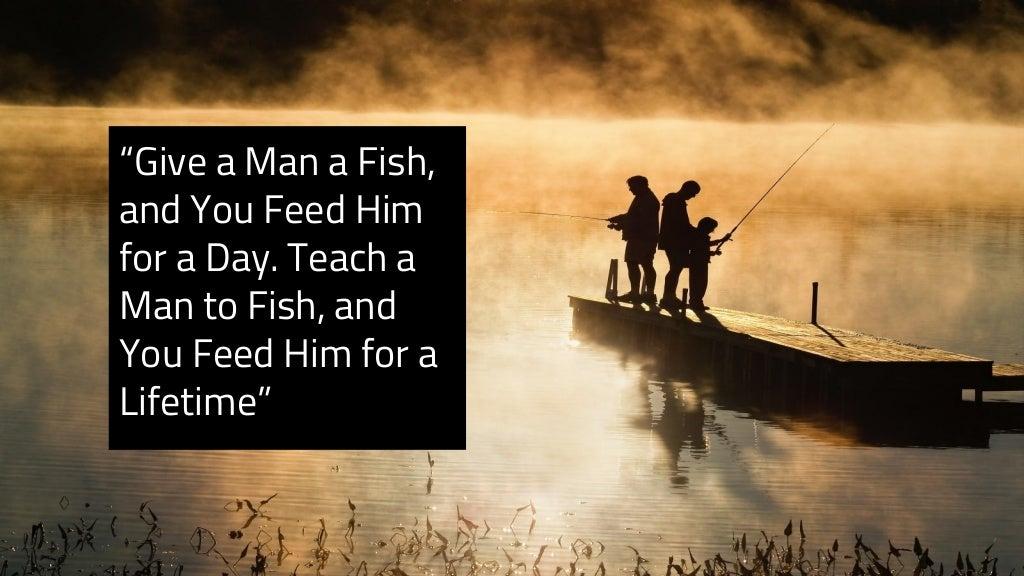 Give a Man a Fish,