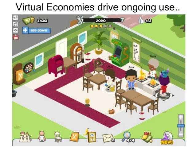 Virtual Economies drive ongoing use..
