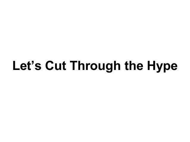 Let's Cut Through the Hype