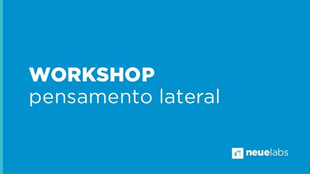 WORKSHOP pensamento lateral neuelabs