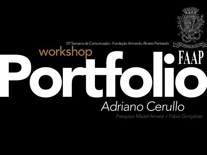 35ª Semana da Comunicação - Fundação Armando Álvares Penteado workshopPortfolio                Adriano Cerullo            ...