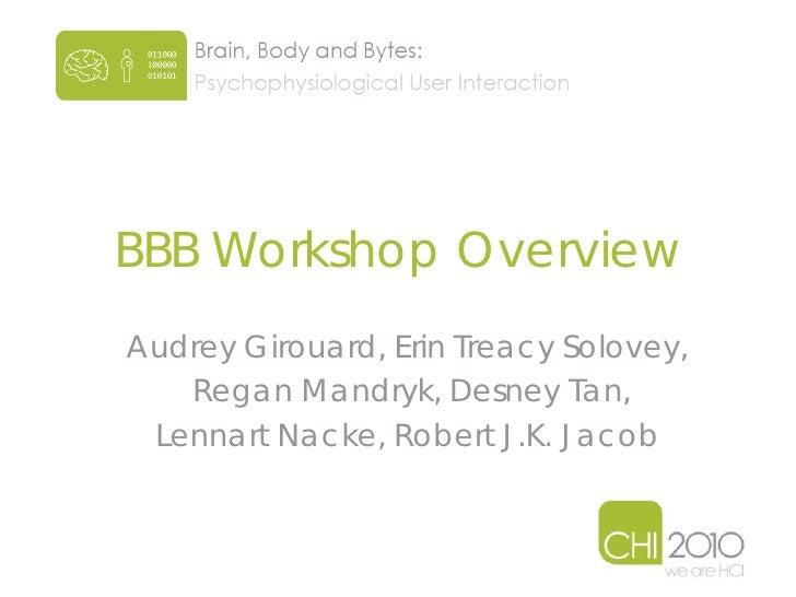 Brain, Body, and Bytes CHI 2010 Workshop Presentations Slide 2