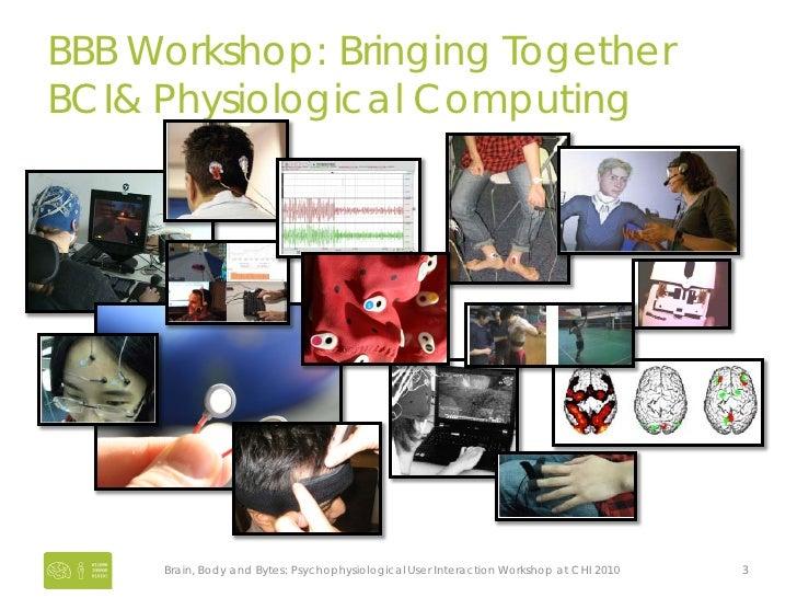 Brain, Body, and Bytes CHI 2010 Workshop Presentations Slide 3