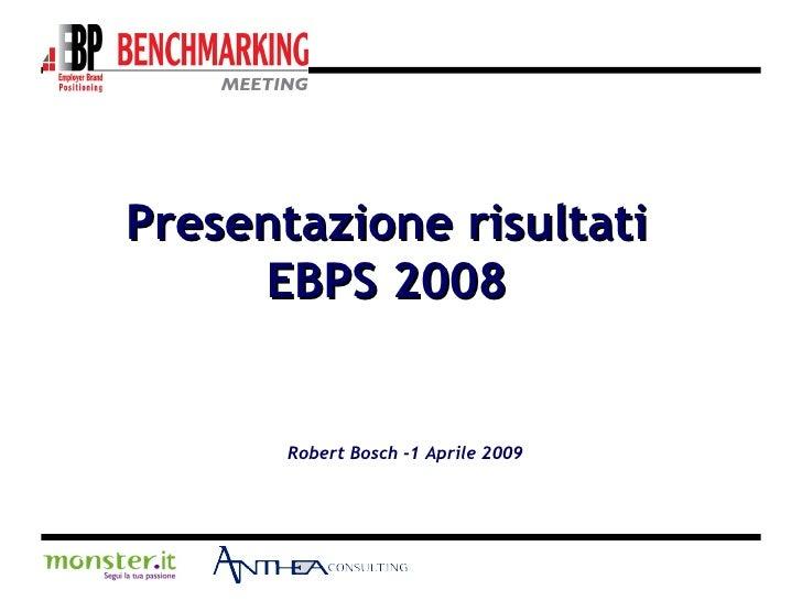 Presentazione risultati EBPS 2008 Robert Bosch -1 Aprile 2009
