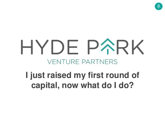 I just raised my first round of capital, now what do I do?