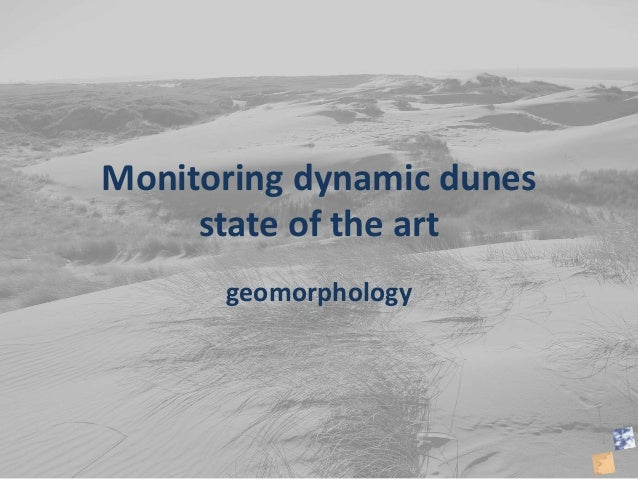 Monitoring dynamic dunes state of the art geomorphology