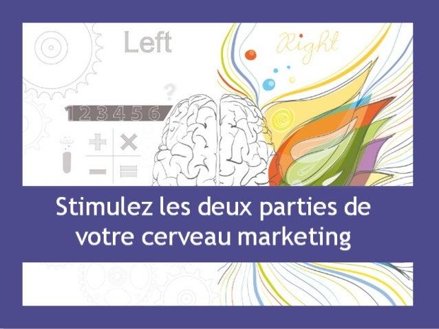 Stimulez Les Deux Parties De Votre Cerveau Marketing